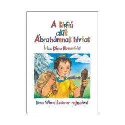 A kisfiú, akit Ábrahámnak hívtak